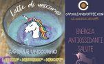 Latte di Unicorno: la bevanda dai poteri magici, la ricetta e come prepararlo