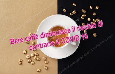 Covid il caffè può incidere sul minor rischio di contagio